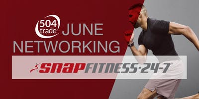 504 June Networking Event @ SnapFitness