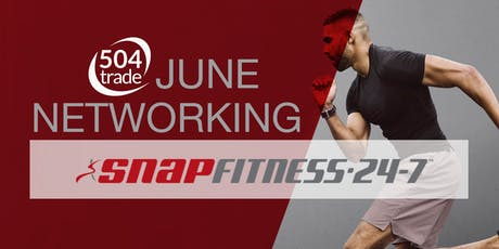 504 June Networking Event @ SnapFitness tickets