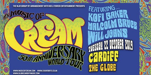 The Music Of Cream - 50th Anniversary World Tour (The Globe, Cardiff)