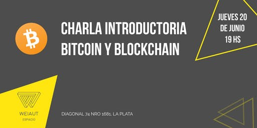 Charla Gratuita Introductoria a Bitcoin y Blockchain