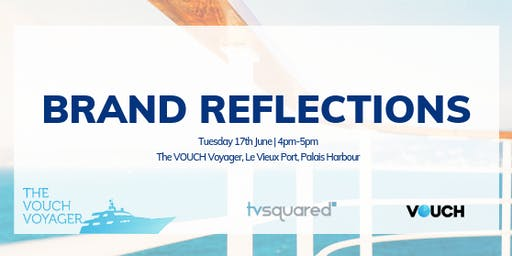 Brands Reflections - hosted by TVSquared & VOUCH