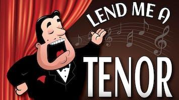 """""""Lend Me A Tenor"""""""