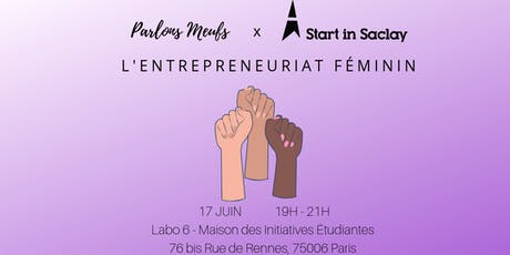 TALK L'Entrepreneuriat Féminin Parlons Meufs x Start in Saclay billets