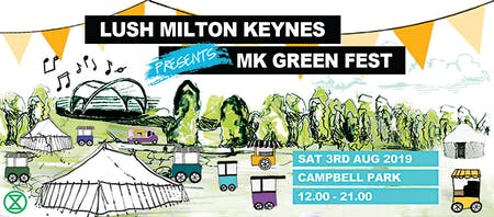 Lush Presents: MK Green Fest