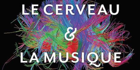 Music and the Brain / Le Cerveau et la Musique  tickets
