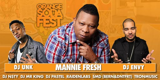 ORANGE SODA FEST: Feat. Mannie Fresh + DJ Envy + DJ Unk + BERN & More