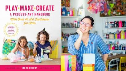Meri Cherry presents and signs  Play, Make, Create: A Process-Art Handbook tickets
