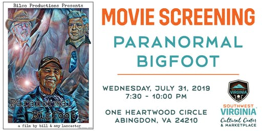 Paranormal Bigfoot Movie Screening at the SWVA Cultural Center