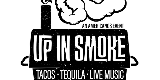 UP IN SMOKE an Americanos Event