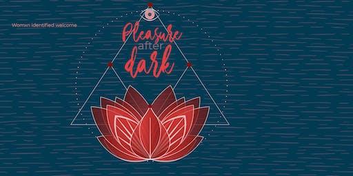 Sacred Pleasure After Dark