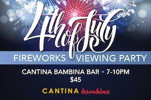 Cantina Bambina Fireworks Viewing Party