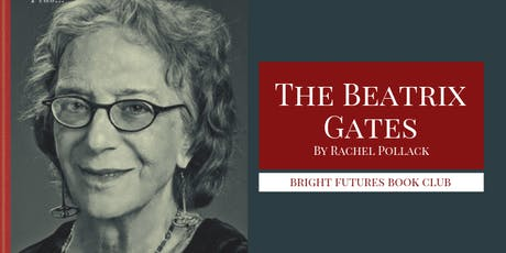 Bright Futures: The Beatrix Gates by Rachel Pollack tickets