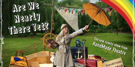 Are We Nearly There Yet? - Handmade Theatre tickets