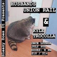 HUSBANDS, Union Rail, Kyle Trocolla