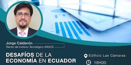 Charla Gratuita: Desafíos de la Economía en el Ecuador entradas