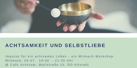 Achtsamkeit und Selbstliebe - Mitmach-Workshop Tickets