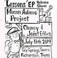 The Mason Adams Project EP Release Party, Chancy, Joint Efforts