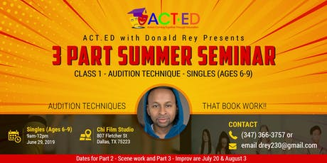 ACT.ED Summer Acting Session 1- Audition Technique - Singles (Ages 6-9) tickets