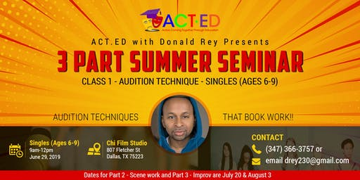 ACT.ED Summer Acting Session 1- Audition Technique - Singles (Ages 6-9)