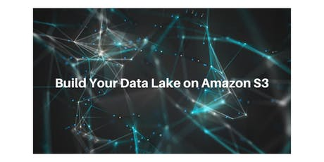 Build Your Data Lake on Amazon S3 tickets