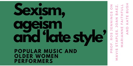 Sexism, ageism and 'late style': Popular music and older women performers