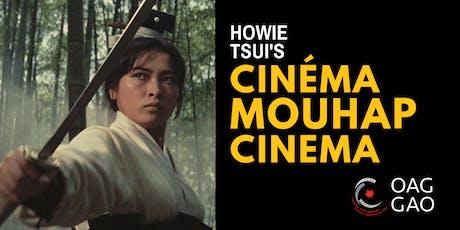HOWIE TSUI'S MOUHAP CINEMA   HOWIE TSUI'S CINÉMA MOUHAP tickets