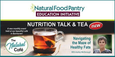 NFP NUTRITION TALK & TEA:  Navigating the Maze of Healthy Fats tickets