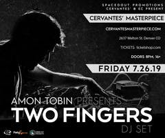 Amon Tobin presents Two Fingers DJ Set w/ Special Guests