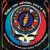 Annual Jerry Garcia Birthday Bash w/ Better Off Dead