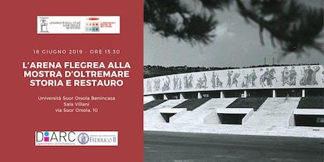 L'Arena Flegrea alla Mostra d'Oltremare biglietti