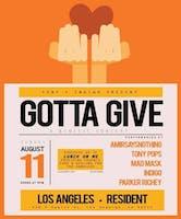 Tony & Indigo Present: GOTTA GIVE
