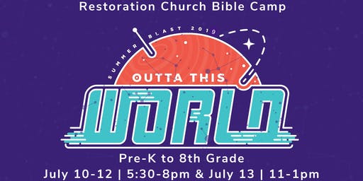 Restoration Outta This World Bible Camp