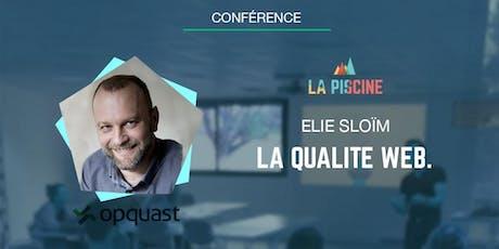 Conférence : La qualité web par Elie Sloïm billets