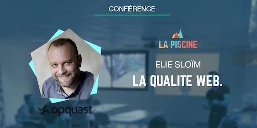 Conférence : La qualité web par Elie Sloïm
