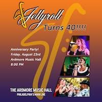Jellyroll - 40th Anniversary Concert