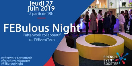 FEBulous Night | L'afterwork collaboratif de l'#EventTech  tickets