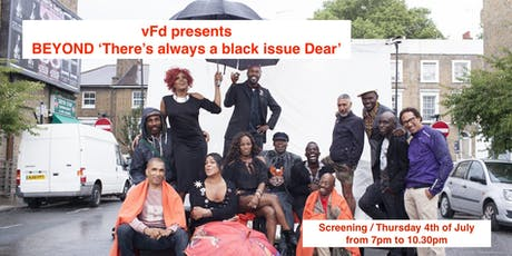 BEYOND 'There's always a black issue Dear' X VFD X UKBP tickets