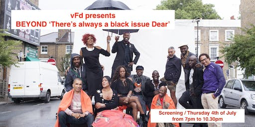 BEYOND 'There's always a black issue Dear' X VFD X UKBP