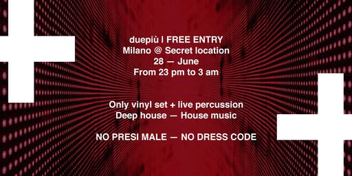 Duepiù - Free entry - only vinyl set + live percussion