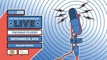 *THE NPR POLITICS PODCAST LIVE: THE ROAD TO 2020