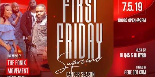 First Friday Supreme #CancerSeason