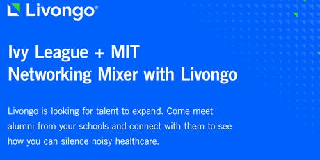 [CVC-SF] Ivy League + MIT Networking Mixer at Livongo feat. HealthTech Panel tickets