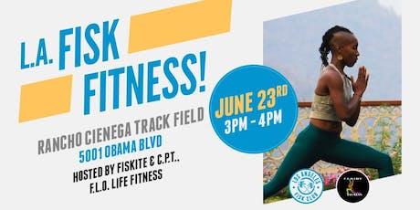 L.A. FISK Fitness! tickets