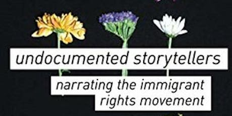 Undocumented Storytellers: Narrating the Immigrant Rights Movement tickets