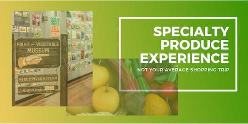 Specialty Produce Experience