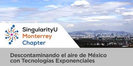 Descontaminando el aire de México con tecnologías exponenciales boletos