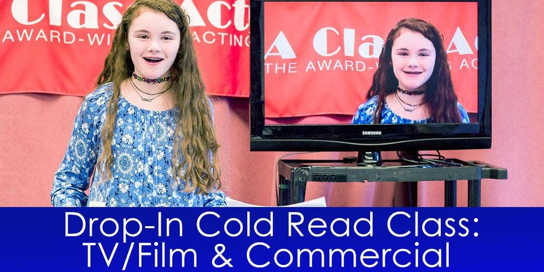 Drop-In Cold Read Class: TV/Film and Commercial
