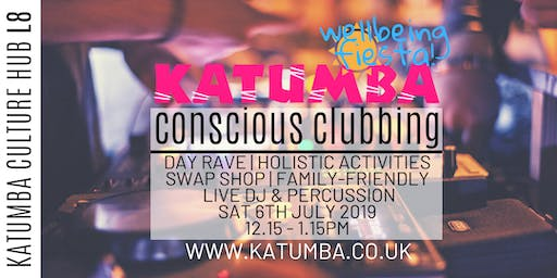 Conscious Clubbing - Katumba Wellbeing Fiesta