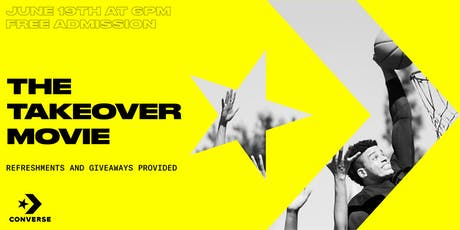 CONVERSE BASKETBALL PRESENTS THE TAKEOVER MOVIE  tickets