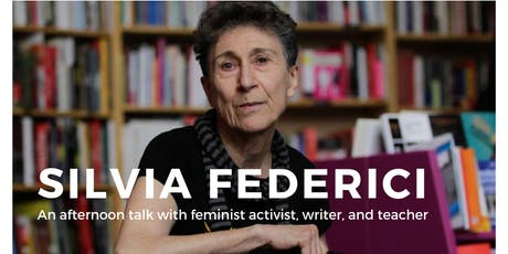 Silvia Federici: An afternoon talk with the feminist writer, activist, and teacher tickets
